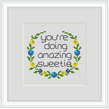 You Are Doing Amazing Sweetie Cross Stitch Kit. Modern Cross Stitch. Flower Wreath Cross Stitch Kit.