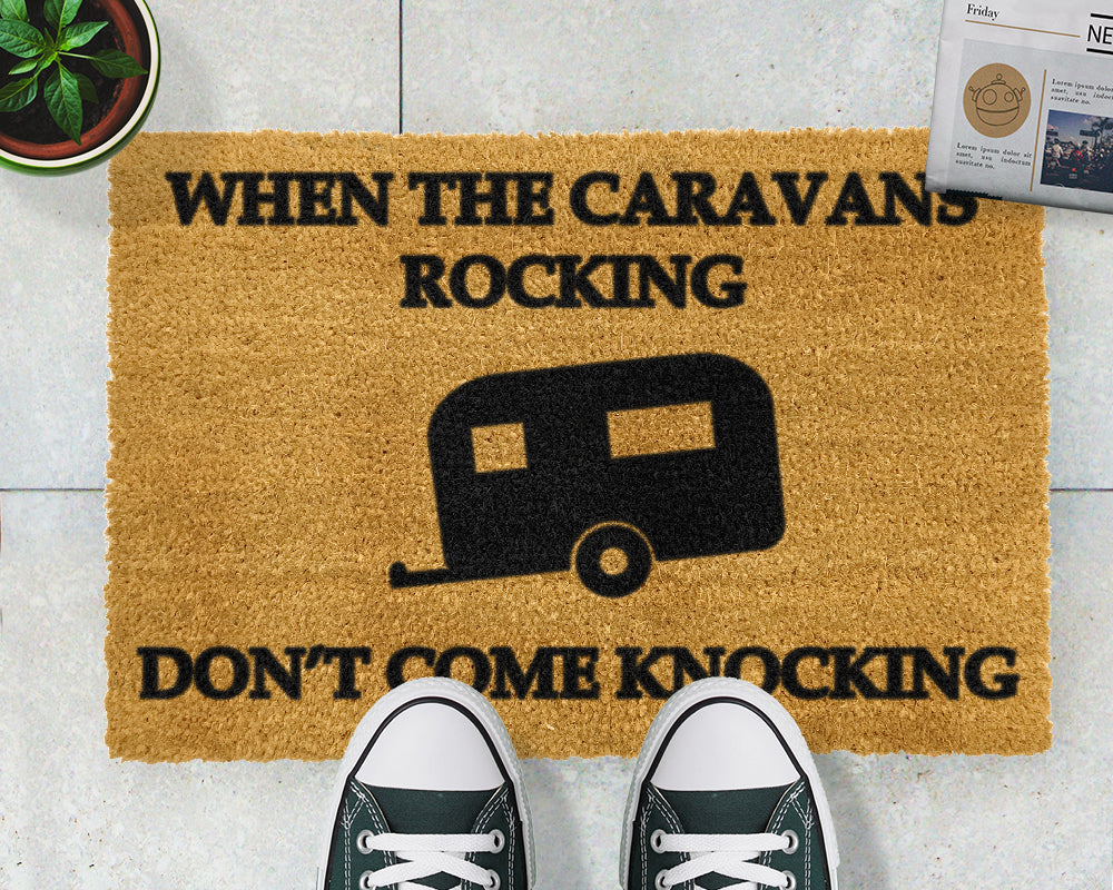 If the Caravan is Rocking, Don't Come Knocking Doormat