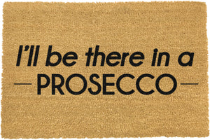 I'll be there in a prosecco doormat