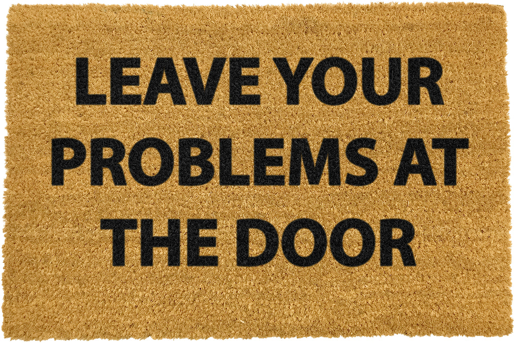 Leave your problems at the door doormat