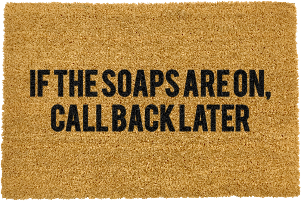 Call back later if the Soaps are on Doormat