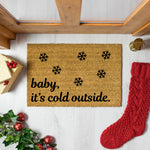 Baby it's Cold Outside Snowflakes Doormat