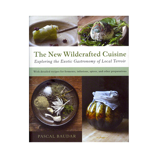 The New Wildcrafted Cuisine