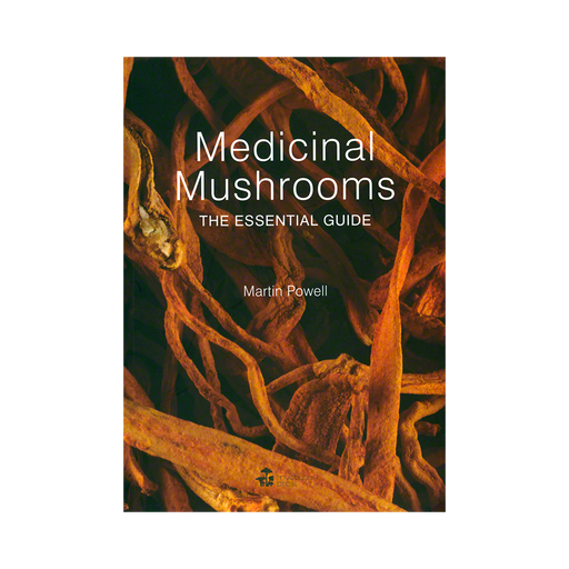 Medicinal Mushrooms: the Essential Guide