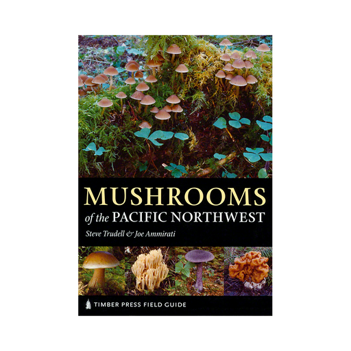 Mushrooms of the Pacific Northwest
