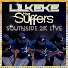 "LIL' KEKE & THE SUFFERS ""SOUTHSIDE 2K LIVE""  7"""