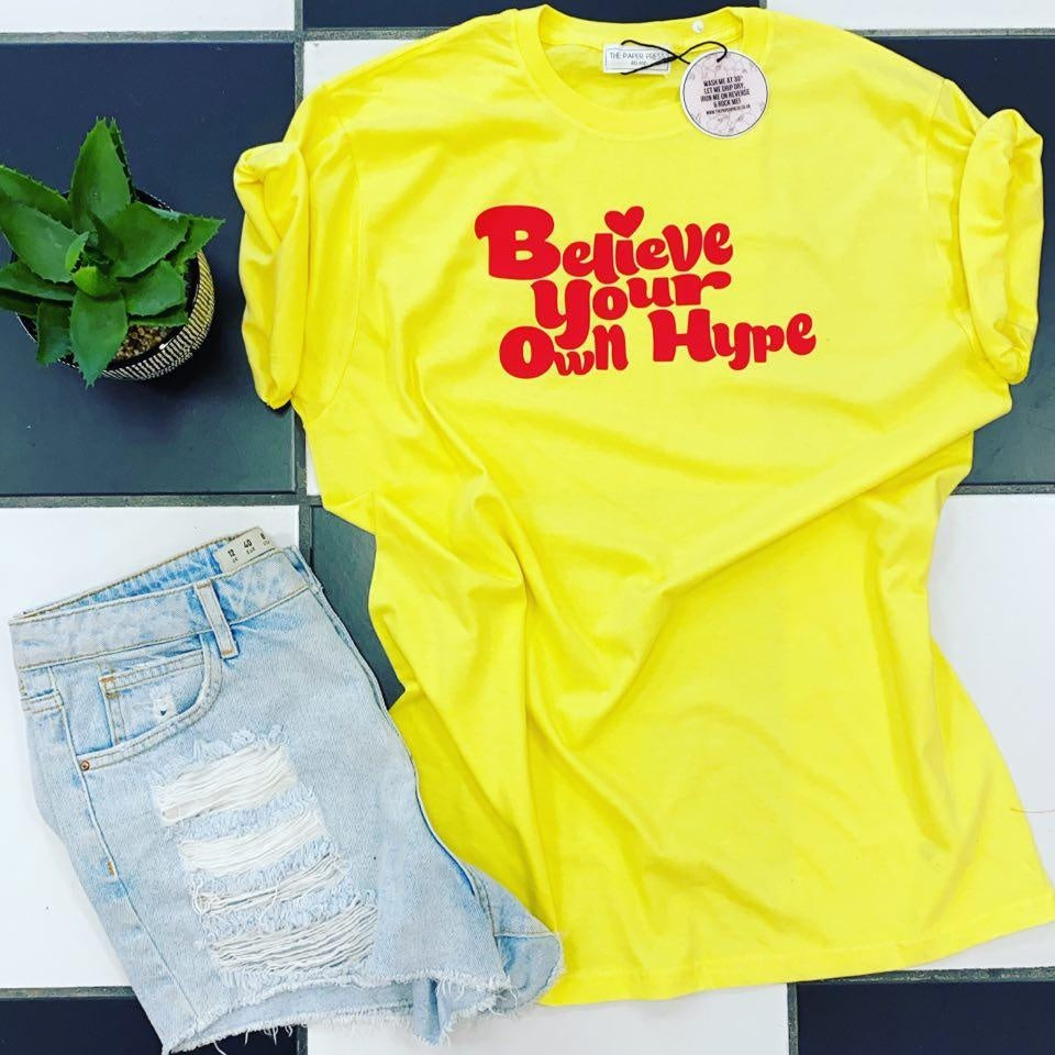 BELIEVE YOUR OWN HYPE SLOGAN TEE - THE PAPER PRESS IRELAND
