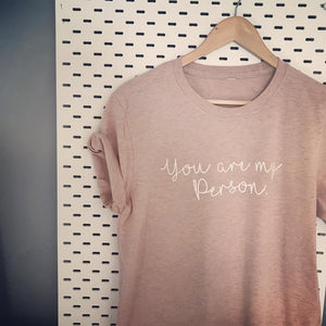 You are my person Slogan Tee