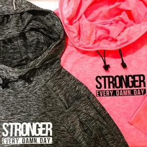 STRONGER. EVERY. DAMN. DAY. GYM HOODIE