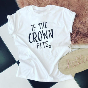 IF THE CROWN FITS TEE