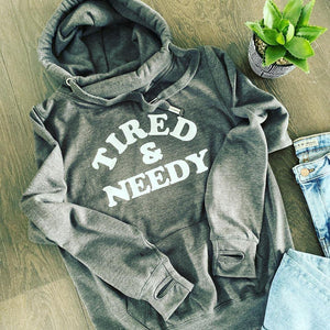 Tired & Needy Cross Neck Hoodie