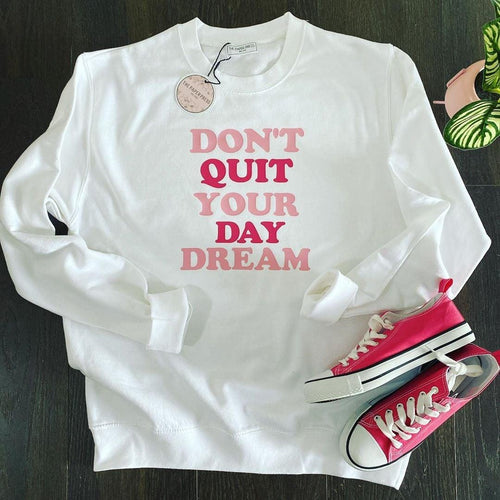 Don't quit your day dream Sweater