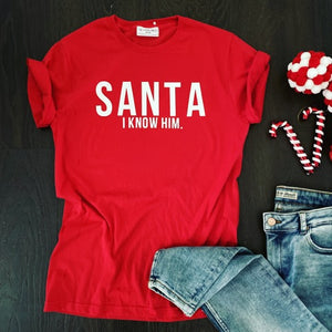 SANTA I KNOW HIM CHRISTMAS TEE