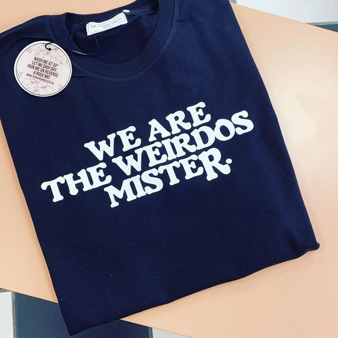 WE ARE THE WEIRDOS TEE