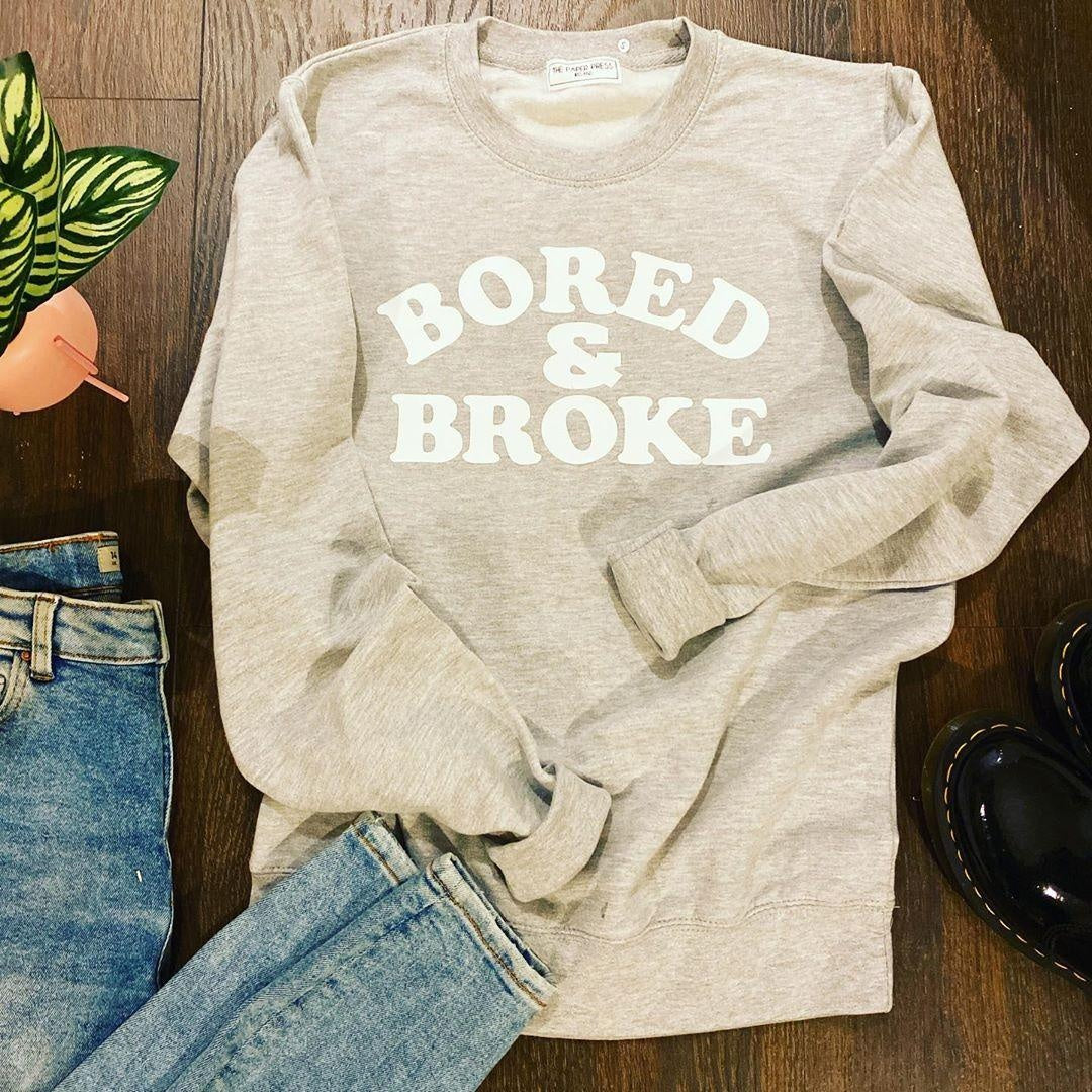 BORED & BROKE SWEATER