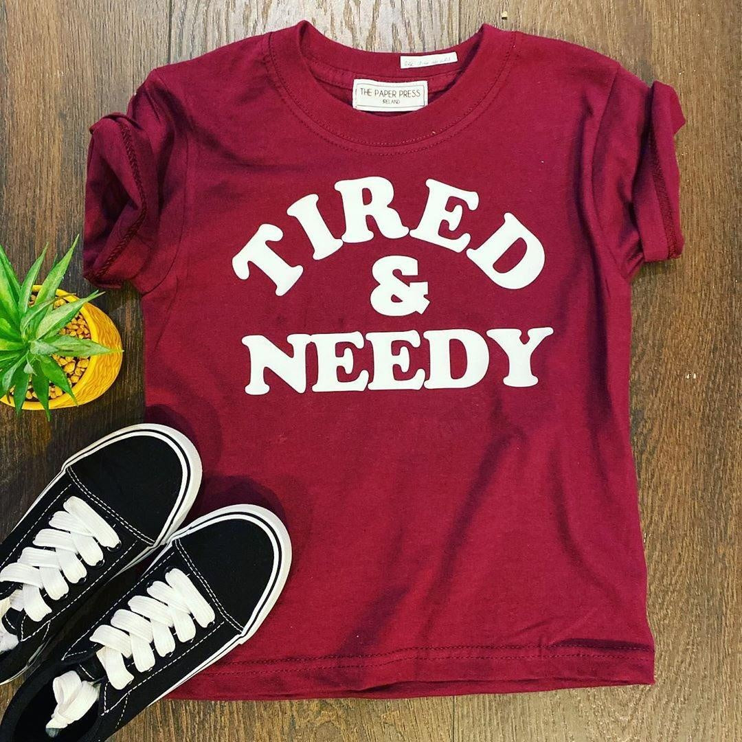 Tired & Needy Kids Tee