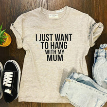 HANG WITH MY MUM KIDS TEE