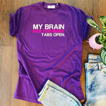 MY BRAIN HAS TOO MANY TABS OPEN TEE