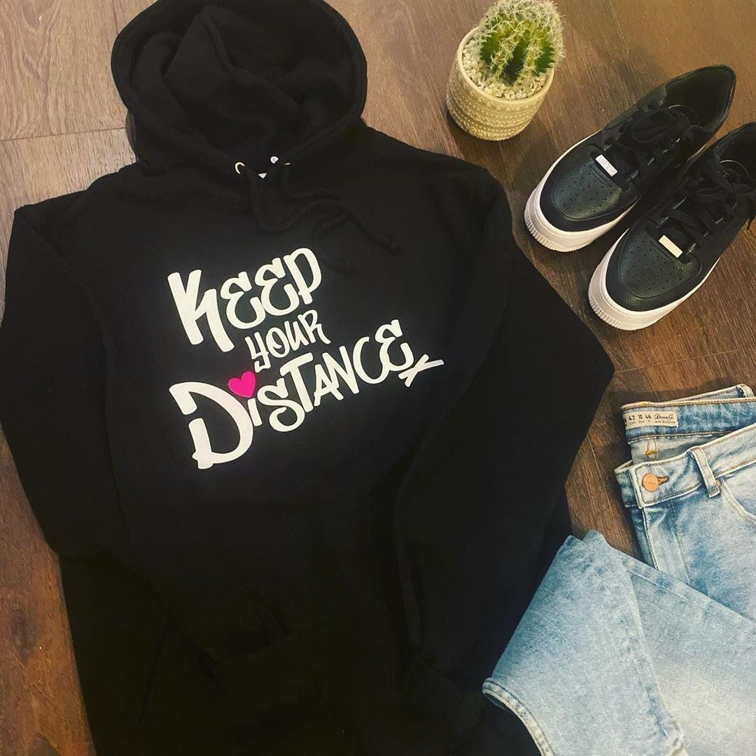 KEEP YOUR DISTANCE HOODIE