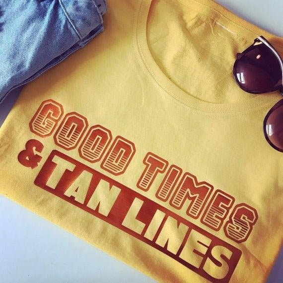 GOOD TIMES AND TAN LINES TEE