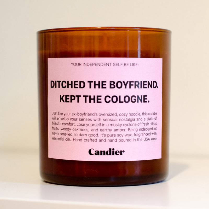 DITCHED THE BOYFRIEND. KEPT THE COLOGNE Candle
