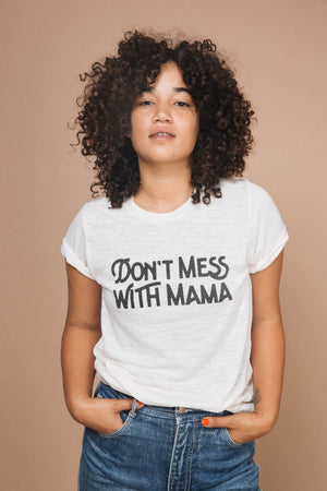 Don't Mess With Mama Tee {By The Bee & The Fox}