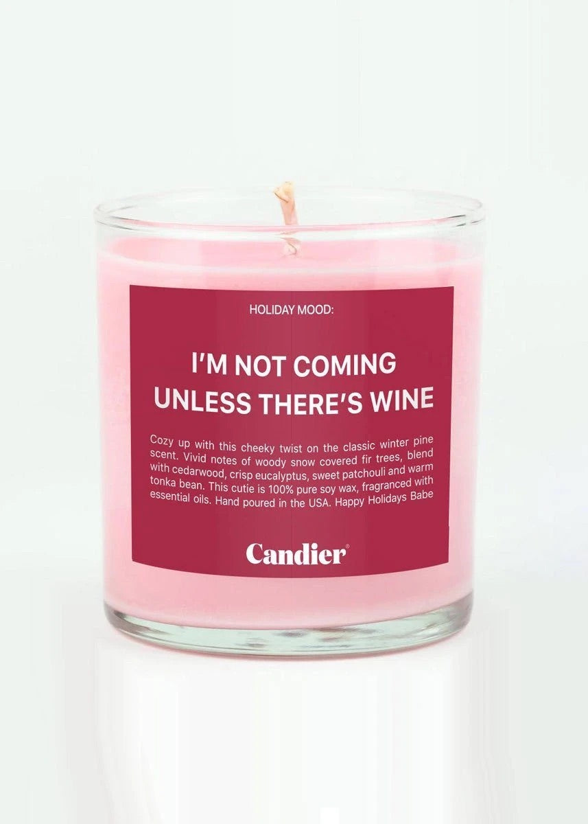 I'M NOT COMING UNLESS THERE'S WINE Candle