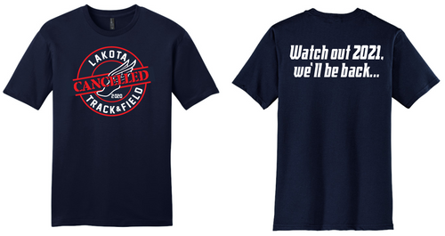 2020 Cancelled Spring Sports-Lakota Track & Field T-Shirt