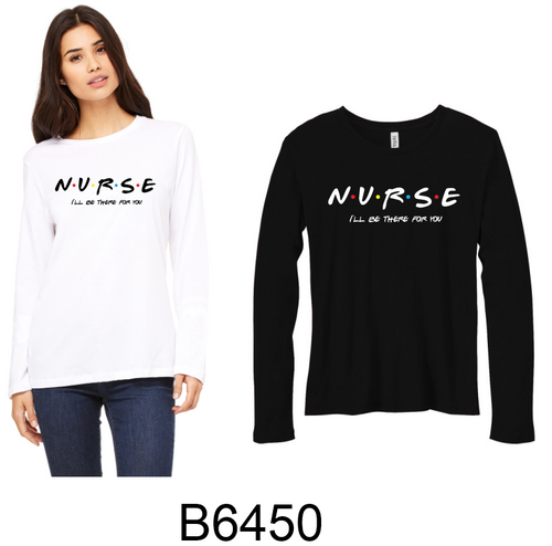 Nurse- Be There For You on Triblend Apparel