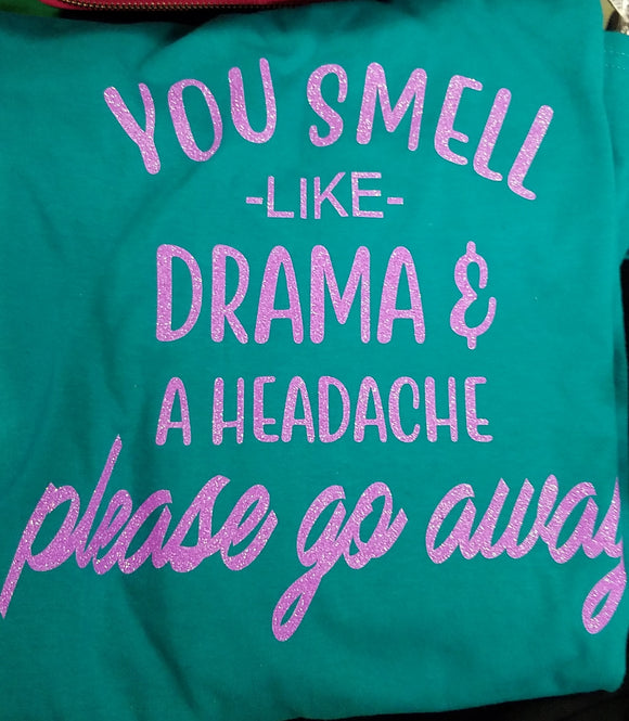 Graphic Tee- You Smell Like Drama and a Headache
