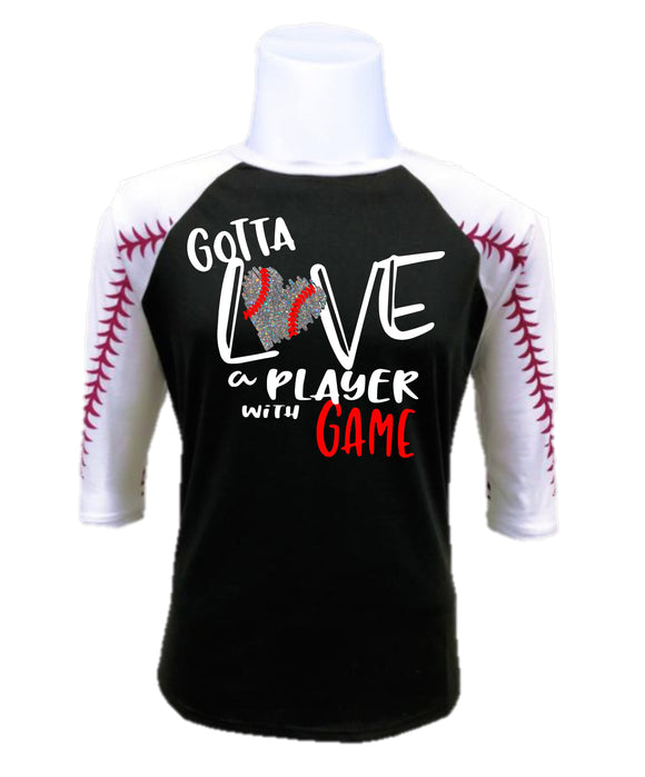 Baseball Raglan- Gotta Love A Player with Game