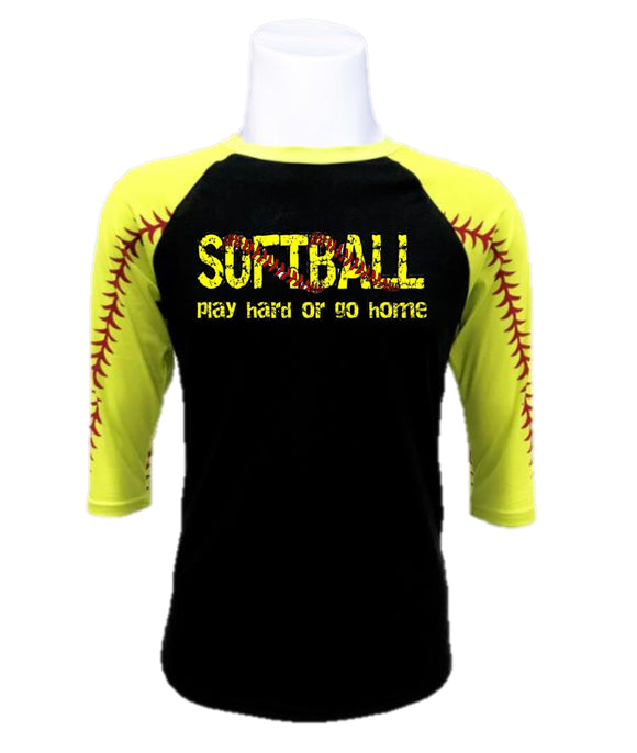 Softball  Raglan- Play Hard or Go Home