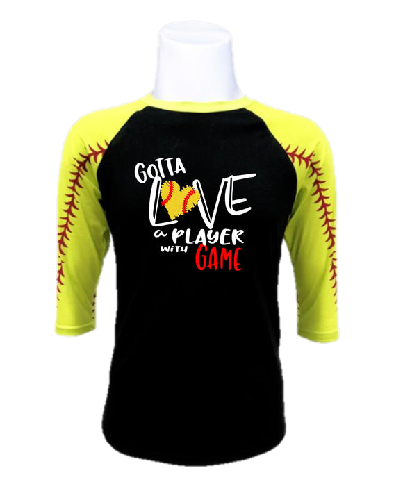 Softball  Raglan- Gotta Love A Player with Game