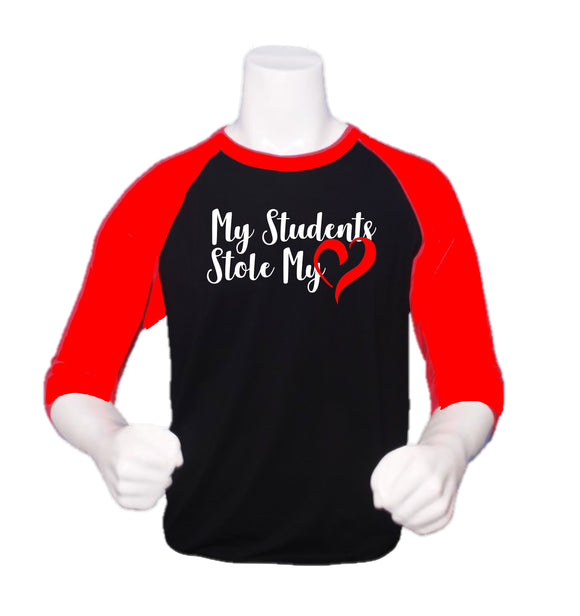 Valentines Raglan- My Students Stole My Heart