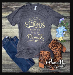 Good Mom Bad Mouth T-Shirt