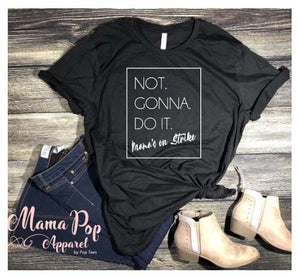 Mama On Strike T-Shirt