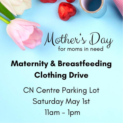 Mother's Day - Maternity & Breastfeeding Clothing Drive