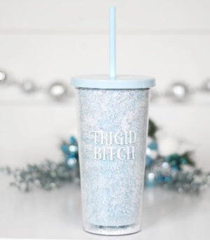 Frigid Bitch Glitter Tumbler with Straw GTWS