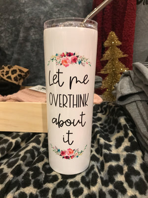 Let me Over Think-TRAVEL CUP
