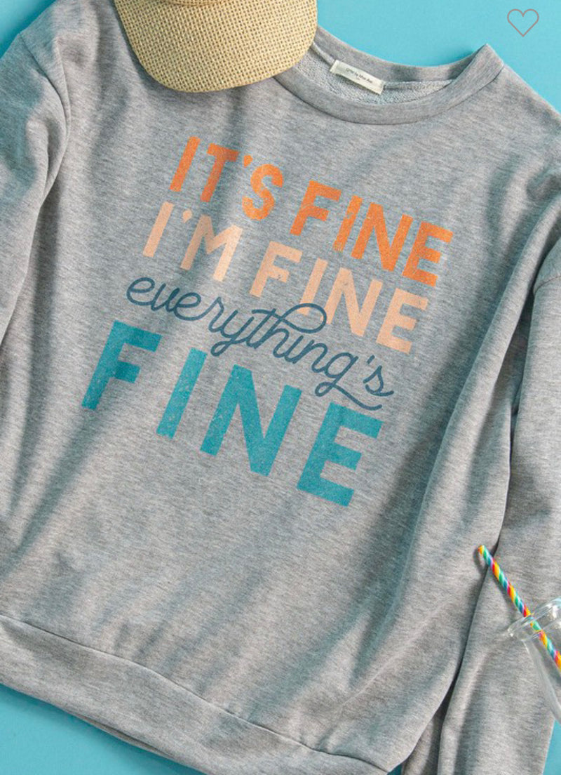 It's Fine, I'm Fine Graphic Sweatshirt