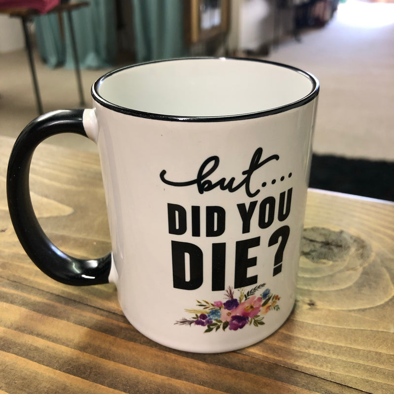 But did you die? Mug