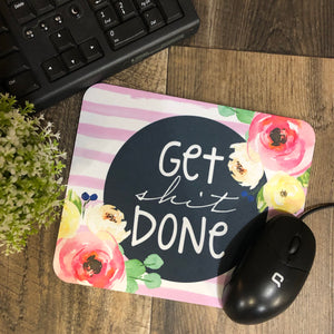 Get Shit Done Mouse Pad