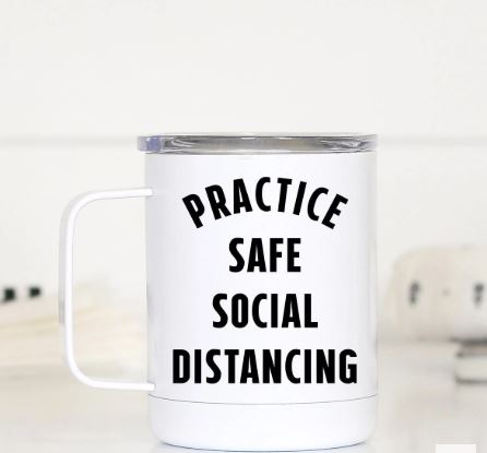 Practice Safe Social Distancing-Travel Cup