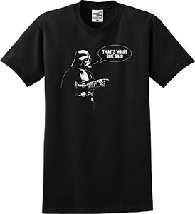 Utopia Sport Star Wars Parody Darth Vader That's What She Said Funny T-Shirt (S-5X)