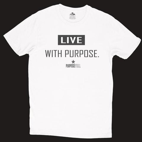 LIVE WITH PURPOSE. UNISEX T-SHIRT- WHITE