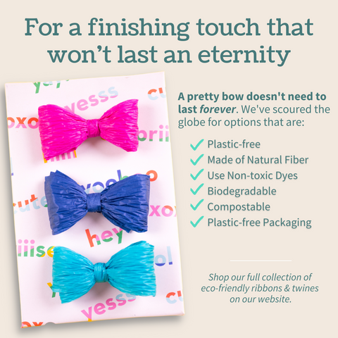 Beautiful Bows shouldn't last forever - shop eco-friendly and biodegradable gift ribbon