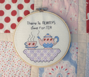 There is Always Time For Tea - Cross Stitch Kit