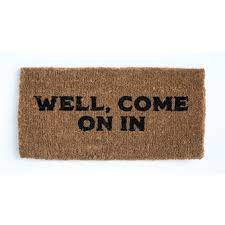 """Well, Come On In"" Doormat"