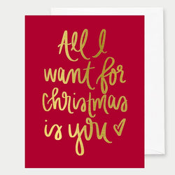 GOLD FOIL ALL I WANT FOR CHRISTMAS - GREETING CARD