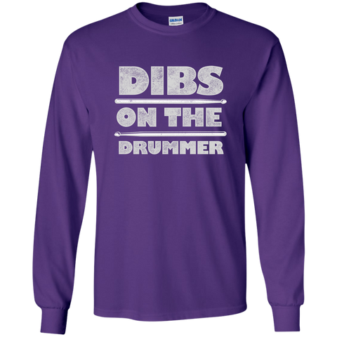 Dibs on the Drummer Long Sleeve T-Shirt